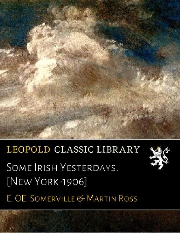 続ける強化する極めてSome Irish Yesterdays. [New York-1906]