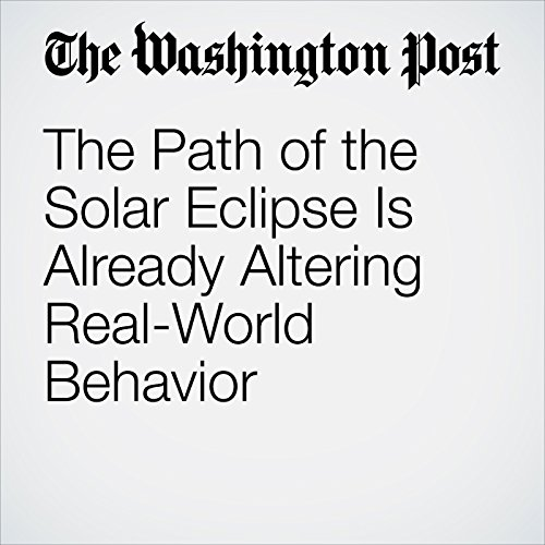 The Path of the Solar Eclipse Is Already Altering Real-World Behavior copertina