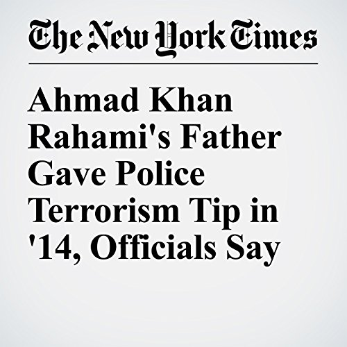 Ahmad Khan Rahami's Father Gave Police Terrorism Tip in '14, Officials Say cover art