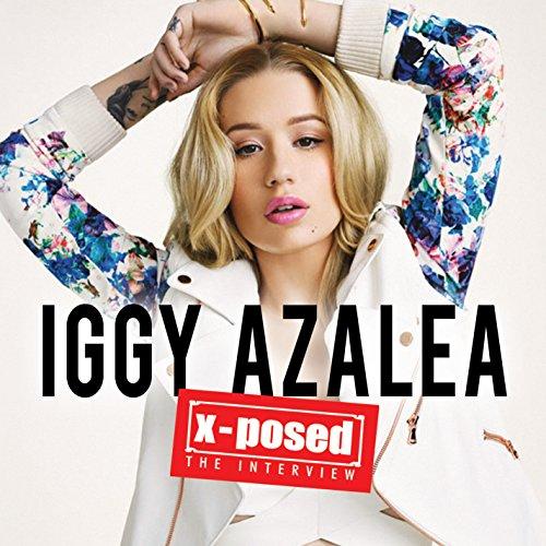 Iggy Azalea - X-Posed