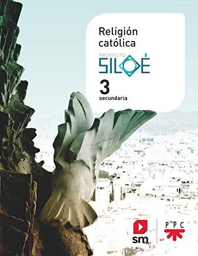 Religión católica. 3 ESO. Proyecto Siloé