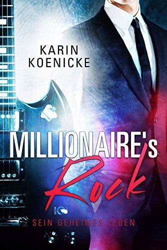 Millionaire's Rock - Sein geheimes Leben (Rockstar Secrets 1)