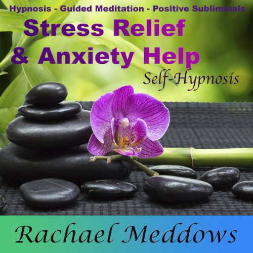 Stress Relief, Anxiety Help, and Peace with Hypnosis, Subliminal, and Guided Meditation cover art