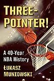 Three-Pointer!: A 40-Year NBA History