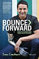 Bounce Forward: How to Transform Crisis into Success by Sam Cawthorn(2013-10-28)
