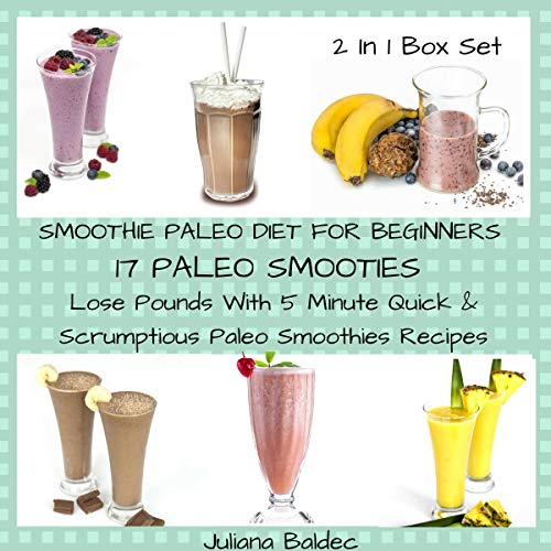 Smoothie Paleo Diet for Beginners: 17 Paleo Smoothies cover art