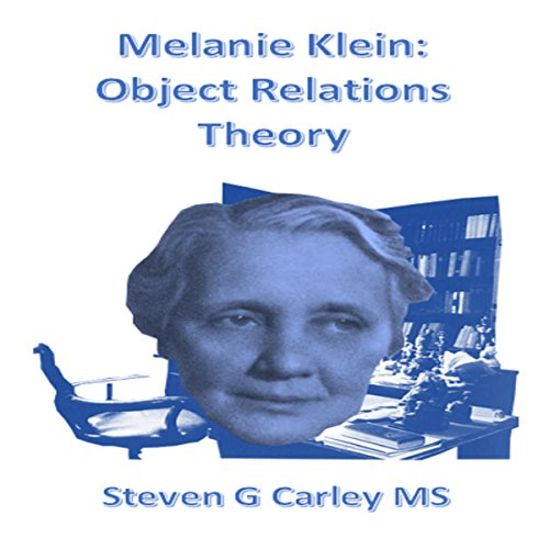 Melanie Klein: Object Relations Theory audiobook cover art