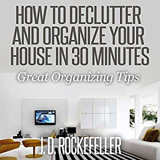 How to Declutter and Organize Your House in 30 Minutes cover art