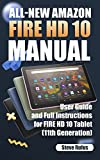 All-new Amazon Fire HD 10 Tablet Manual: User Guide and Full Instructions for Fire HD 10 Tablet, 2021 Release (11th Generation) (English Edition)
