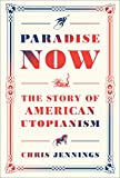 Image of Paradise Now: The Story of American Utopianism