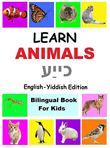learn animals in Yiddish,  Yiddish Children's Picture Book (English Yiddish Bilingual Edition) (English Edition)
