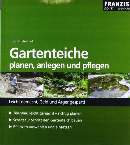 Gartenteiche planen, anlegen und pflegen (DO IT!)