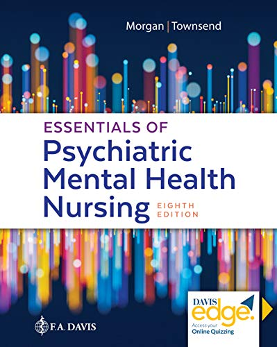 Compare Textbook Prices for Essentials of Psychiatric Mental Health Nursing: Concepts of Care in Evidence-Based Practice 8 Edition ISBN 9780803676787 by Morgan RN  MSN  APRN-CNS, Karyn I.,Townsend DSN  PMHCNS-BC-Retired, Mary C.