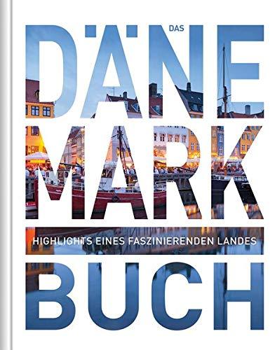 Das Dänemark Buch: Highlights eines faszinierenden Landess (KUNTH Das ... Buch. Highlights einer faszinierenden Stadt)