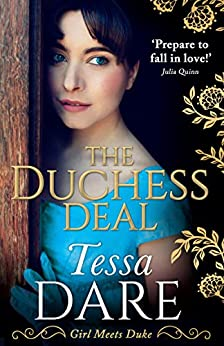 The Duchess Deal: A stunning Regency romance from the New York Times bestselling author of The Governess Game and The Wallflower Wager (Girl meets Duke, Book 1) by [Tessa Dare]