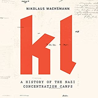 KL: A History of the Nazi Concentration Camps audiobook cover art