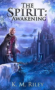 Awakening (The Spirit Book 1) by [K.M. Riley]