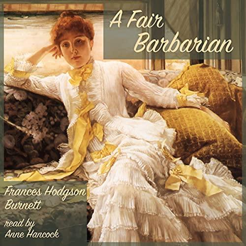 A Fair Barbarian Audiobook By Frances Hodgson Burnett cover art