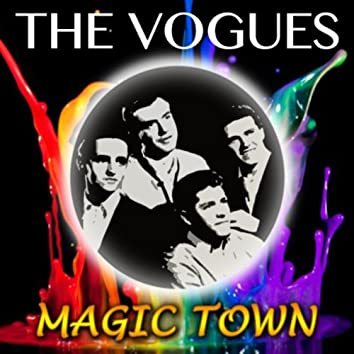 The Vogues Magic Town