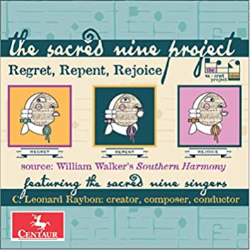 The Sacred Nine Project:  Regret, Repent, Rejoice