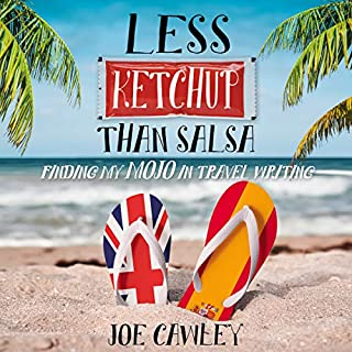 Less Ketchup Than Salsa: Finding My Mojo in Travel Writing cover art