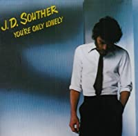 You're Only Lonely by J.D. Souther (2008-03-01)