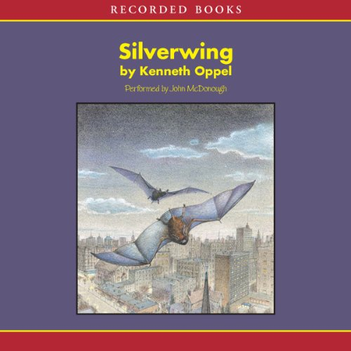 Silverwing                   By:                                                                                                                                 Kenneth Oppel                               Narrated by:                                                                                                                                 John McDonough                      Length: 7 hrs and 25 mins     77 ratings     Overall 4.5