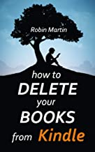 How to delete books from Kindle 2020: A complete guide with easy step by step screenshots: Learn how to delete books on kindle in less than a minute