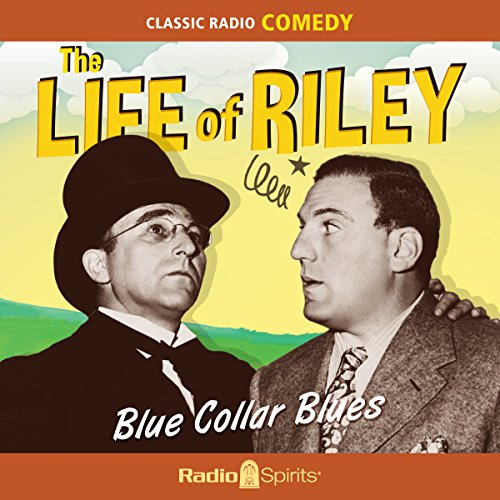 The Life of Riley: Blue Collar Blues audiobook cover art