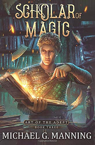 Compare Textbook Prices for Scholar of Magic Art of the Adept  ISBN 9781943481385 by Manning, Michael G.