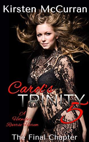 Carol's Trinity 5: A Hotwife's Reverse Harem (English Edition)