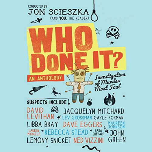 Who Done It?                   By:                                                                                                                                 Jon Scieszka                               Narrated by:                                                                                                                                 Rebecca Gibel                      Length: 7 hrs and 3 mins     Not rated yet     Overall 0.0