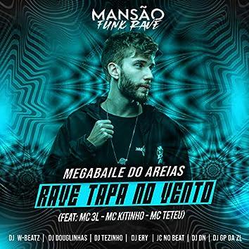 Rave Tapa no Vento (feat. MC 3L, Mc Kitinho, MC Teteu, JC NO BEAT, GP DA ZL, DJ Douglinhas, DJ DN, DJ Ery, Dj W-Beatz, MANSÃO FUNK RAVE & DJ Tezinho) (Mansão Funk Rave)