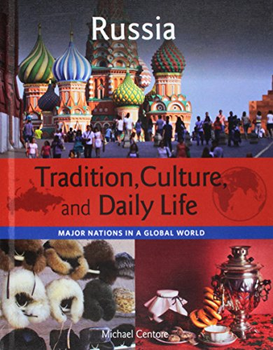 Russia (Tradition, Culture, and Daily Life: Major Nations in a Global World)