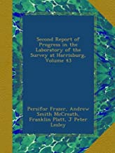 Second Report of Progress in the Laboratory of the Survey at Harrisburg, Volume 43