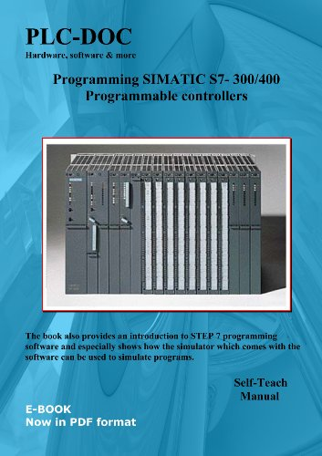 Programming with SIEMENS SIMATIC S7 300/400 programmable controllers (English Edition)