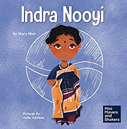 Indra Nooyi: A Kid's Book About Trusting Your Decisions (Mini Movers and Shakers 9) by [Mary Nhin, Yuliia Zolotova]