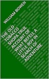 The Old Tobacco ShopA True Account of What Befell a Little Boy in Search of Adventure