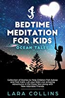 Bedtime Meditation for Kids: Ocean Tales. Collection of Stories to Help Children Fall Asleep and Feel Calm. Let Your Kids Live Amazing Adventures in the Deep Sea, Along With New Adorable Friends.
