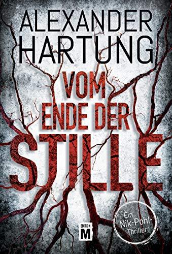 Vom Ende der Stille (Ein Nik-Pohl-Thriller 4)