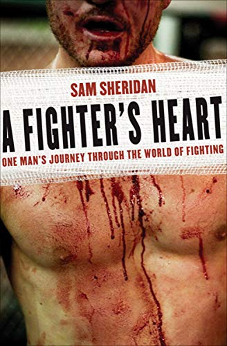A Fighter\'s Heart: One Man\'s Journey Through the World of Fighting (English Edition)
