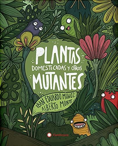 Plantas domesticadas y otros Mutantes (Libro Infantil Sobre La Domesticación De Los...