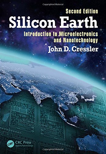 Silicon Earth: Introduction to Microelectronics and Nanotechnology, Second Edition