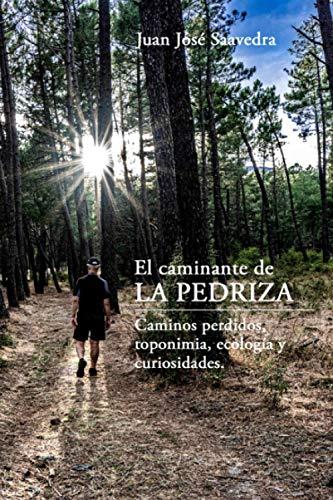 El caminante de La Pedriza: Caminos perdidos, toponimia, ecología y curiosidades