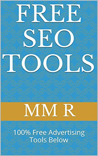 FREE SEO TOOLS: 100% Free Advertising Tools Below (English Edition)