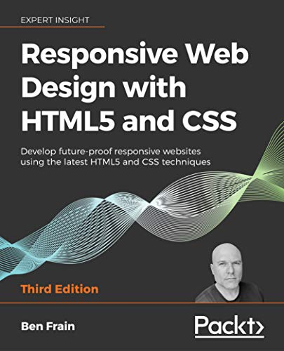 Responsive Web Design with HTML5 and CSS - Third Edition: Develop future-proof responsive websites using the latest HTML5 and CSS techniques (English Edition)
