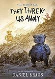 They Threw Us Away (The Teddies Saga, 1)