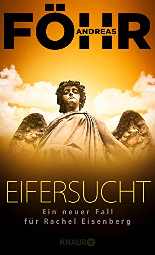 Eifersucht: Ein neuer Fall für Rachel Eisenberg (Die Rachel-Eisenberg-Serie 2)