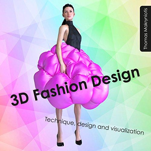 3D Fashion Design: Technique, design and visualization (English Edition)