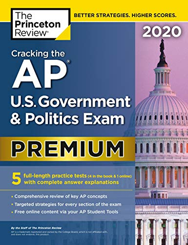 Cracking the AP U.S. Government & Politics Exam 2020, Premium Edition: 5 Practice Tests + Complete Content Review (College Test Preparation)